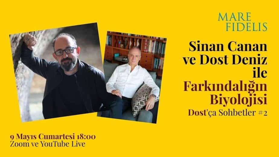 Dost'ça Sohbetler #2: Sinan Canan ile Farkındalığın Biyolojisi